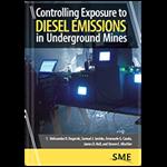 Controlling Exposure-Diesel Emissions in Undgrd Mines